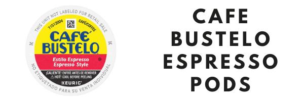 Cafe Bustelo Espresso Pods