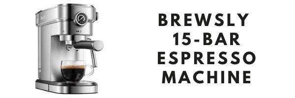 Brewsly 15-Bar Espresso Machine