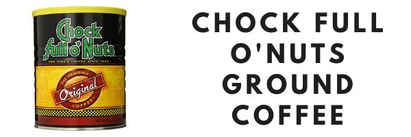 Chock Full O'Nuts Ground Coffee